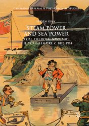 Steam Power and Sea Power: Coal, the Royal Navy, and the British Empire, c. 1870-1914