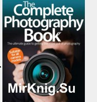 The Complete Photography Book 3rd revised Edition