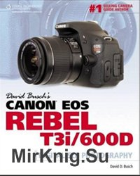 Canon EOS Rebel T3i/600D: Guide to Digital SLR Photography