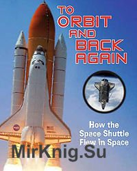 To Orbit and Back Again - How the Space Shuttle Flew in Space