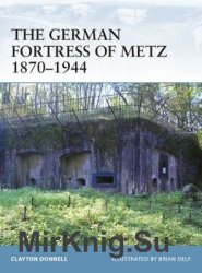 The German Fortress of Metz 1870-1944 (Osprey Fortress 78)