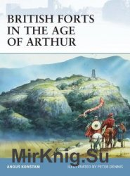 British Forts in the Age of Arthur (Osprey Fortress 80)