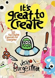 It's Great to Create: 101 Fun Creative Exercises for Everyone