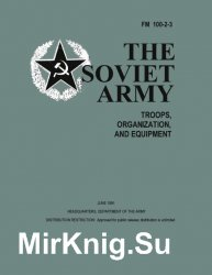 The Soviet Army: Troops, Organization, and Equipment