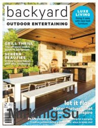 Backyard Outdoor Entertaining - Issue 11, 2017