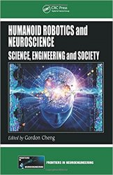 Humanoid Robotics and Neuroscience: Science, Engineering and Society