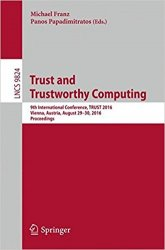 Trust and Trustworthy Computing: 9th International Conference, TRUST 2016