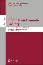 Information Theoretic Security: 9th International Conference, ICITS 2016