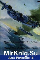 The Royal Australian Air Force & Royal New Zealand Air Force in the Pacific (Aero Pictorials 3)