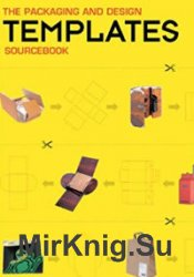 The Packaging And Design Templates Sourcebook