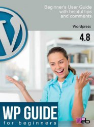 Wordpress Guide for beginners: Build Your Own Wordpress Website