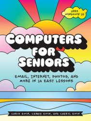 Computers for Seniors: Email, Internet, Photos, and More in 14 Easy Lessons