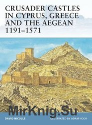 Crusader Castles in Cyprus, Greece and the Aegean 1191-1571 (Osprey Fortress 59)