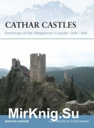 Cathar Castles: Fortresses of the Albigensian Crusade 1209-1300 (Osprey Fortress 55)