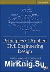 Principles of Applied Civil Engineering Design, Second Edition