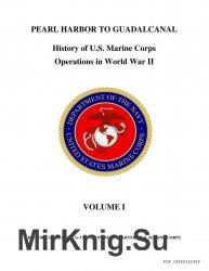 History Of U.S. Marine Corps Operations In WWII, Volume I:  Pearl Harbor To Guadalcanal