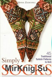 Simply Socks. 45 Traditional Turkish Patterns to Knit