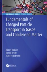Fundamentals of Charged Particle Transport in Gases and Condensed Matter