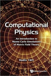 Computational Physics: An Introduction to Monte Carlo Simulations of Matrix Field Theory