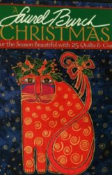 A Laurel Burch Christmas: Color the Season Beautiful with 25 Quilts & Crafts