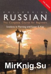 Colloquial Russian. The Complete Course For Beginners (3rd ed.)
