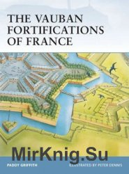 The Vauban Fortifications of France (Osprey Fortress 42)