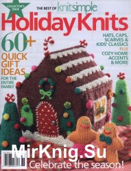 The Best of Knit Simple. Holiday Knits 2017