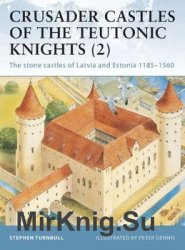 Crusader Castles of the Teutonic Knights (2) (Osprey Fortress 19)