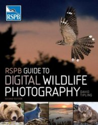 RSPB Guide to Digital Wildlife Photography, Second Edition
