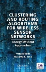 Clustering and Routing Algorithms for Wireless Sensor Networks: Energy Efficient Approaches
