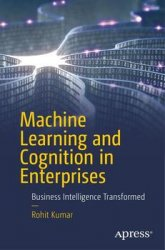 Machine Learning and Cognition in Enterprises: Business Intelligence Transformed