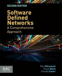 Software Defined Networks: A Comprehensive Approach, Second Edition