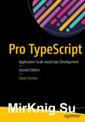 Pro TypeScript: Application-Scale JavaScript Development, Second Edition