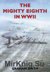 The Mighty Eighth in WWII (Aviation History)