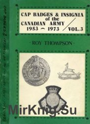 Cap Badges and Insignia of the Canadian Army 1953-1973 Vol.3