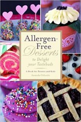 Allergen-Free Desserts to Delight Your Taste Buds: A Book for Parents and Kids