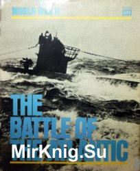 The Battle of the Atlantic (Time-Life World War II Series)
