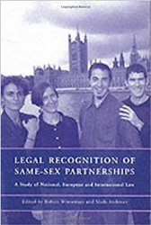Legal Recognition of Same-Sex Partnerships: A Study of National, European and International Law
