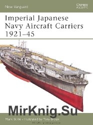 Imperial Japanese Navy Aircraft Carriers 1921–45 (Osprey New Vanguard 109)