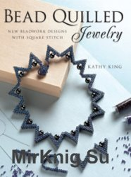 Bead Quilled Jewelry: New Beadwork Designs with Square Stitch