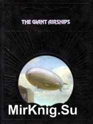 The Giant Airships (The Epic of Flight)