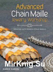 Advanced Chain Maille Jewelry Workshop - Weaving with Rings and Scale Maille
