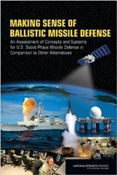 Making Sense of Ballistic Missile Defense: An Assessment of Concepts and Systems for U.S. Boost-Phase Missile Defense in Comparison to Other Alternatives