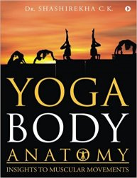 Yoga Body Anatomy: Insights To Muscular Movements