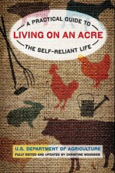 Living on an Acre: A Practical Guide to the Self-Reliant Life, 2nd Edition