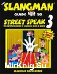 Slangman. Guide to street speak english 1,2,3