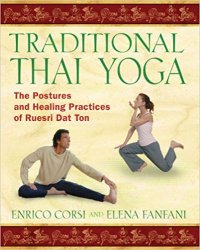 Traditional Thai Yoga: The Postures and Healing Practices of Ruesri Dat Ton