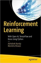Reinforcement Learning: With Open AI, TensorFlow and Keras Using Python