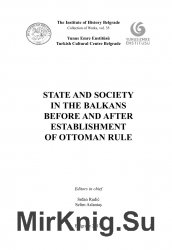 State and Society in the Balkans Before and After Establishment of Ottoman Rule
