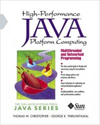 High-Performance Java Platform Computing: Multithreaded and Networked Programming